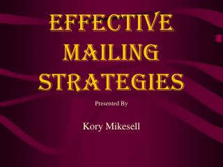 Effective Mailing Strategies