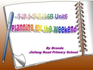 牛津小学英语 6 B Unit6