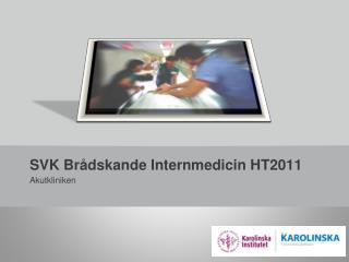 SVK Brådskande Internmedicin HT2011