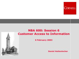 NBA 600: Session 6 Customer Access to Information  6 February 2003