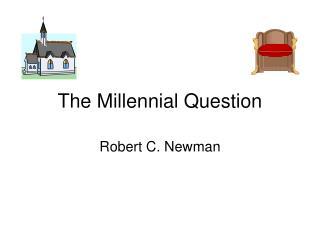 The Millennial Question