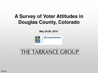 A Survey of Voter Attitudes in  Douglas County, Colorado