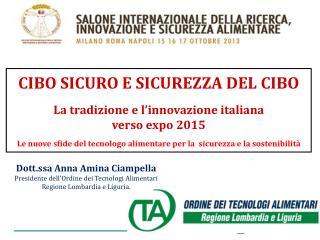 CIBO SICURO E SICUREZZA DEL CIBO La tradizione e l'innovazione italiana  verso expo 2015