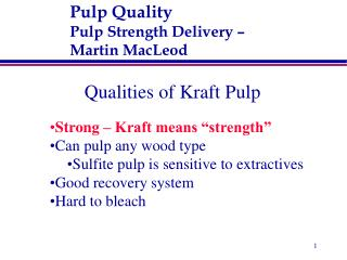 Pulp Quality	 Pulp Strength Delivery –  Martin MacLeod