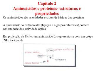 Capítulo 2 Aminoácidos e proteínas- estruturas e propriedades
