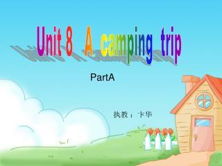 Unit 8   A  camping  trip