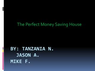 By: Tanzania n.    Jason A. MIKE F.