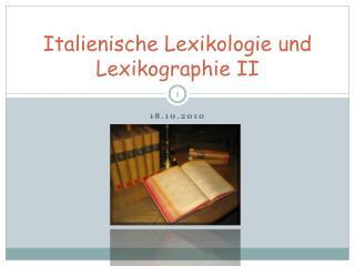 Italienische Lexikologie und Lexikographie II