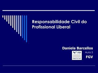 Responsabilidade Civil do Profissional Liberal
