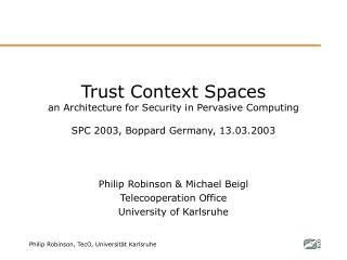 Philip Robinson & Michael Beigl Telecooperation Office University of Karlsruhe