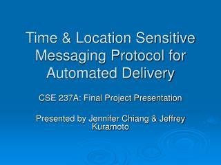 Time & Location Sensitive Messaging Protocol for Automated Delivery