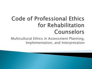 Code of Professional Ethics for Rehabilitation Counselors