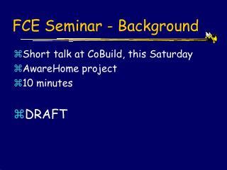 FCE Seminar - Background