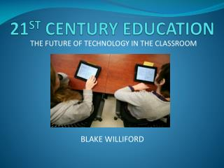 21 ST  CENTURY EDUCATION