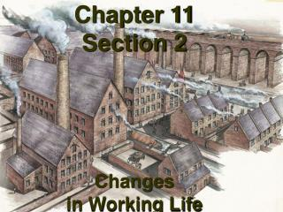 Chapter 11 Section 2 Changes  in Working Life