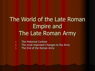 The World of the Late Roman Empire and  The Late Roman Army