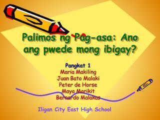 Palimos ng Pag-asa :  Ano ang pwede mong ibigay ?