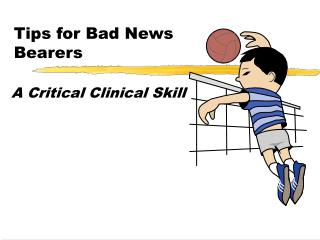 Tips for Bad News  Bearers