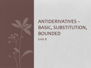 Antiderivatives  � Basic, Substitution, Bounded
