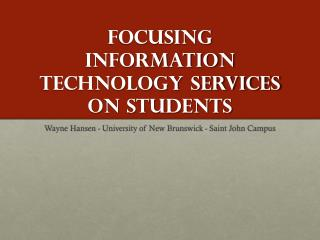 Focusing Information Technology Services on Students