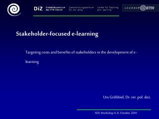 Stakeholder - focused e- l earning