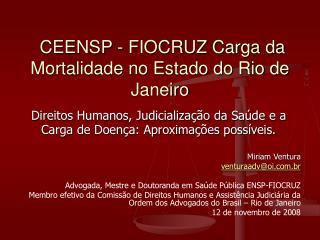 CEENSP - FIOCRUZ Carga da Mortalidade no Estado do Rio de Janeiro