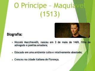 O Príncipe – Maquiavel (1513)