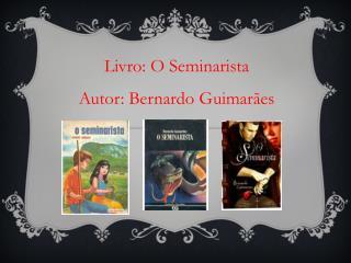 Livro: O Seminarista Autor: Bernardo Guimarães