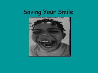 Saving Your Smile