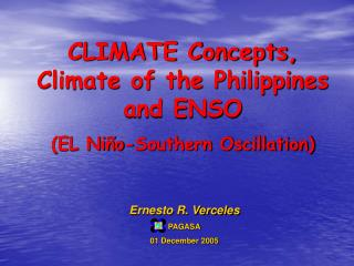 CLIMATE Concepts, Climate of the Philippines and ENSO  (EL Niño-Southern Oscillation)