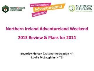 Northern Ireland Adventureland Weekend  2013 Review & Plans for 2014