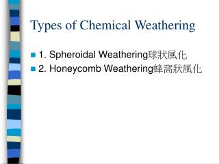 Types of Chemical Weathering