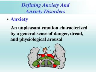 Defining Anxiety And  Anxiety Disorders
