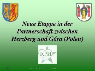 Neue Etappe in der  Partnerschaft zwischen Herzberg und G ó ra (Polen)