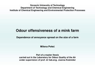 Odour offensiveness of a mink farm