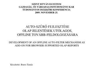 Auto-szűrő fejlesztése  OLAP  jelentések utólagos,  offline tovább-feldolgozására