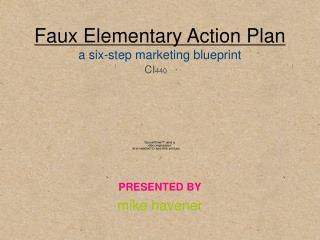 Faux Elementary Action Plan a six - step marketing blueprint