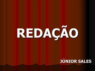 REDAÇÃO                                          JÚNIOR SALES