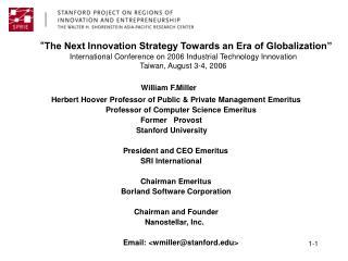 William F.Miller           Herbert Hoover Professor of Public & Private Management Emeritus