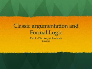 Classic  argumentation and  Formal Logic