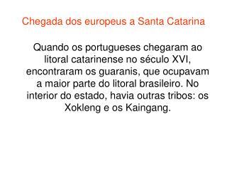 Chegada dos europeus a Santa Catarina