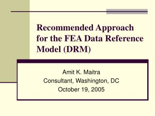 Recommended Approach for the FEA Data Reference Model (DRM)