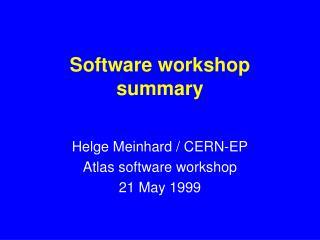 Software workshop summary