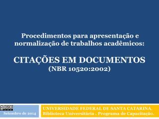 UNIVERSIDADE FEDERAL DE SANTA CATARINA. Biblioteca Universitária . Programa de Capacitação.