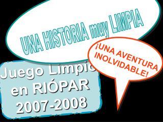 Juego Limpio en RI�PAR 2007-2008