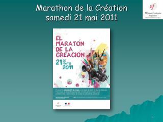 Marathon de la Création  samedi 21 mai 2011