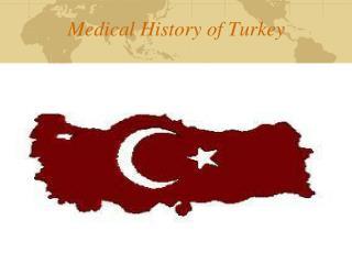 Medical History of  Turkey