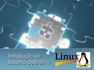 Introdução ao  Sistema Operativo
