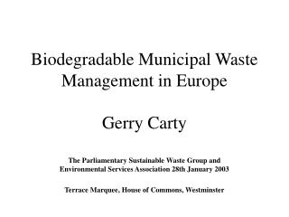 Biodegradable Municipal Waste Management in Europe Gerry Carty