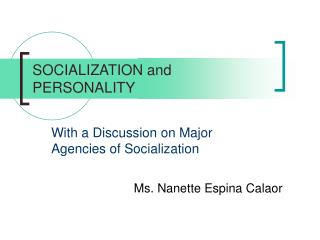 SOCIALIZATION and PERSONALITY